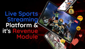 Live_Sports_Streaming_Platform_and_it_s_revenue_module