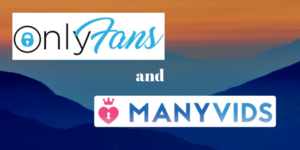 OnlyFans and ManyVids